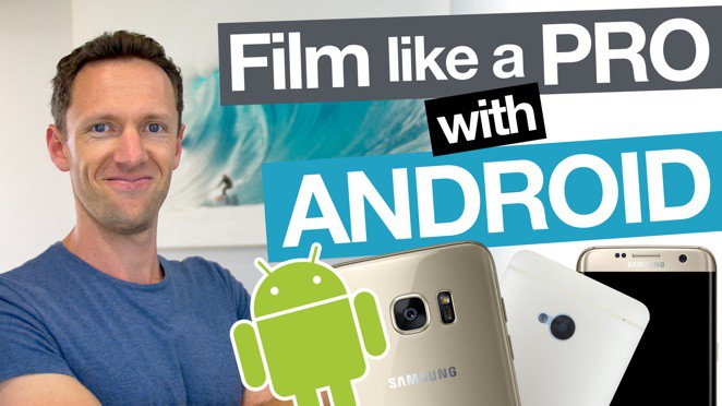 How to Film with Android: Complete Guide to Producing Professional Videos - Product design