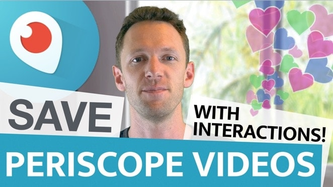 How To Save Periscope Videos With All Interactions (Hearts and Comments) For YouTube - Periscope