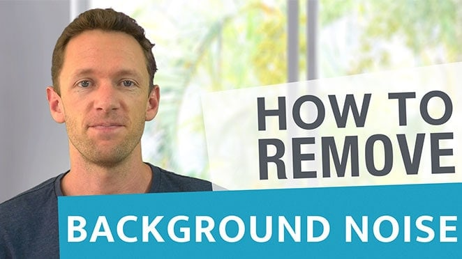 How To Remove Background Noise In Your Videos - Background noise