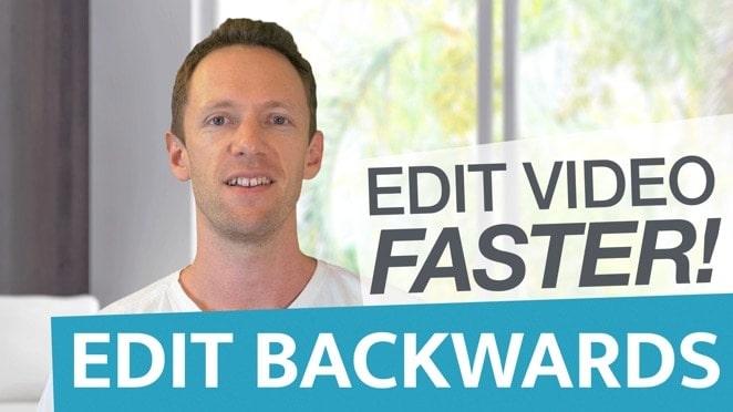 Edit Video Faster: Editing Backwards - Public Relations