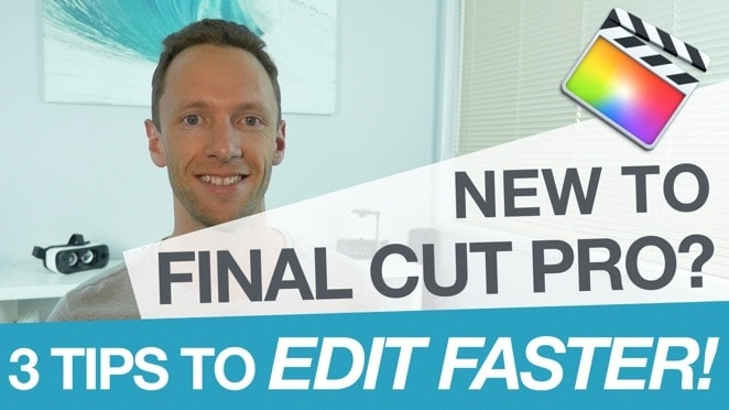 Switching to Final Cut Pro? Edit FASTER with these 3 Tips! - Digital display advertising