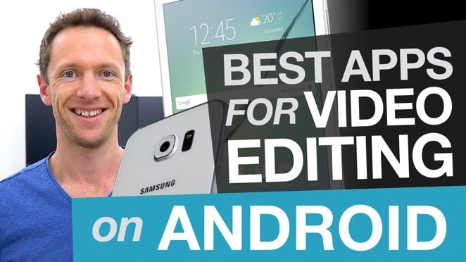 Editing Video on Android: Best Video Editing Apps for Android - Editing