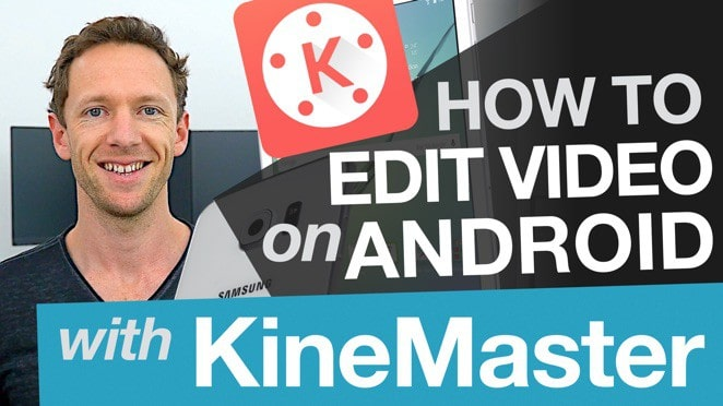 Editing Video on Android: Editing with KineMaster on Android - NexStreaming