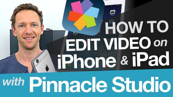 Editing Video on iPhone & iPad: Editing with Pinnacle Studio on iOS - Pinnacle Studio