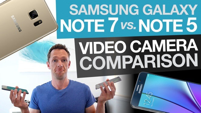 Samsung Galaxy Note 5 vs Note 7 Video Camera Comparison - Software engineering