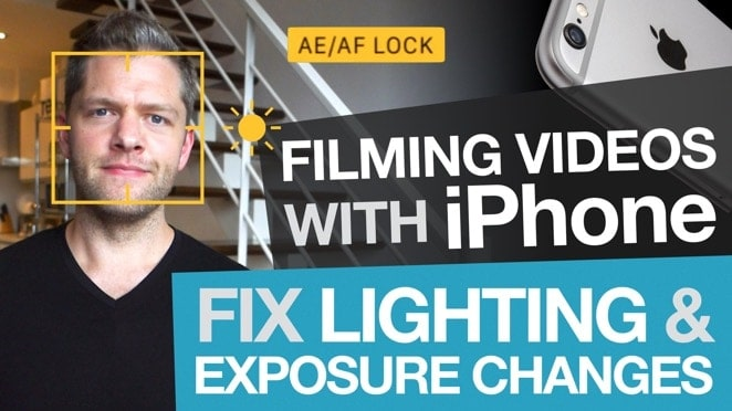 Filming Videos with iPhone: Fix Lighting & Exposure Changes with Auto Exposure Lock - Brand