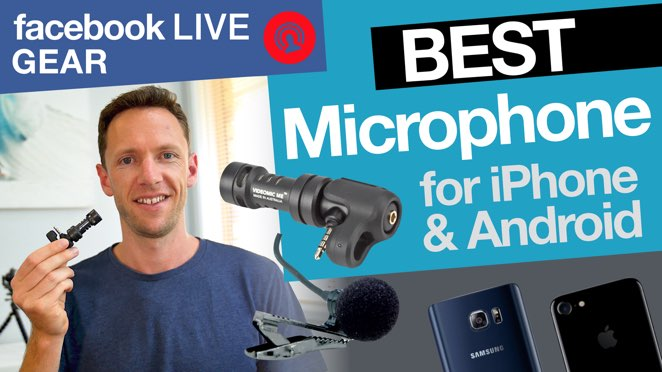 Facebook Live Gear: Best Microphone for Facebook Live (iPhone and Android) - Microphone