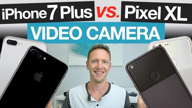 iPhone 7 Plus vs Pixel XL Video Camera - Smartphone