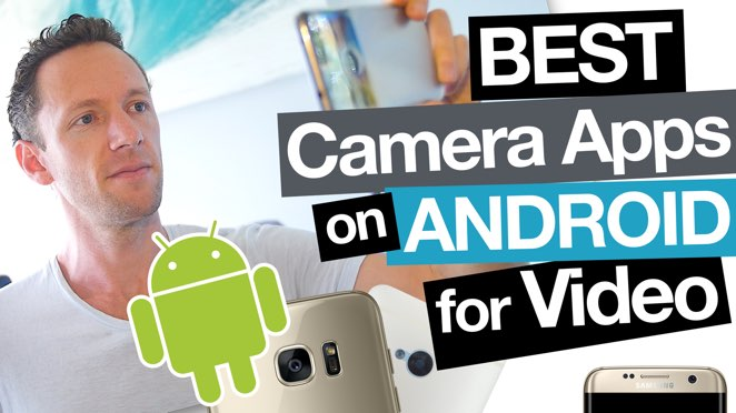Best Camera Apps for Android (for Videos!) - Mobile phone