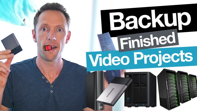 How to Backup Finished Video Projects and Archive Completed Videos - Backup