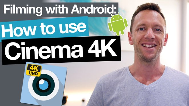 Cinema 4K App Tutorial – Filming with Android Camera Apps! - Mobile app