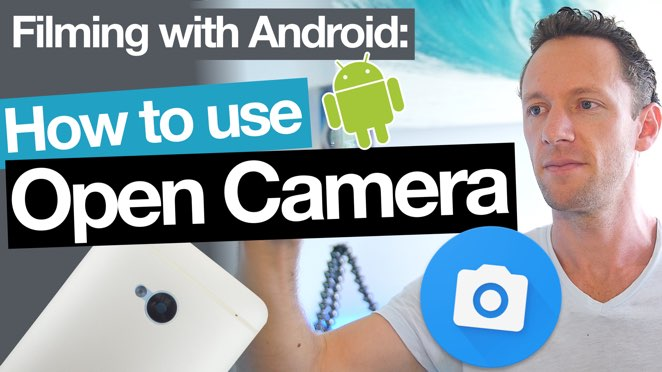Open Camera App Tutorial – How to Film with Android Smartphones! - Open Camera