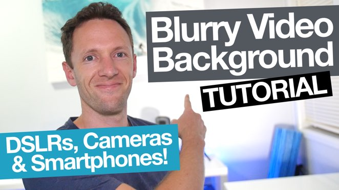 How to Get a Blurry Background in Videos: DSLR, Camera AND Smartphone Tutorial! - Photograph