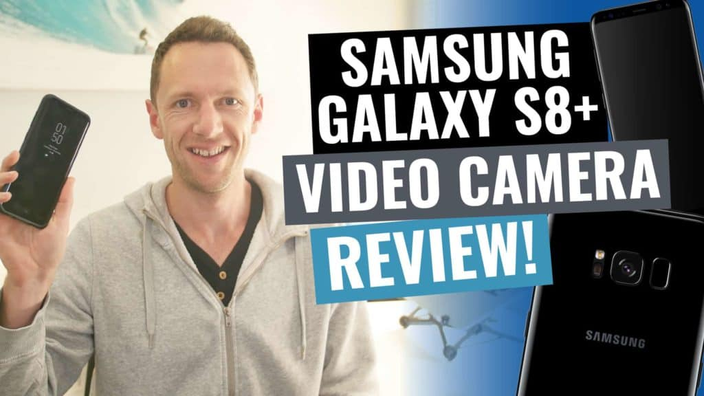 Samsung Galaxy S8 Plus: VIDEO CAMERA Review! - Public Relations