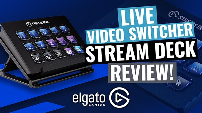 Multicam Livestream Video Switcher: Elgato Stream Deck Review! - Streaming media