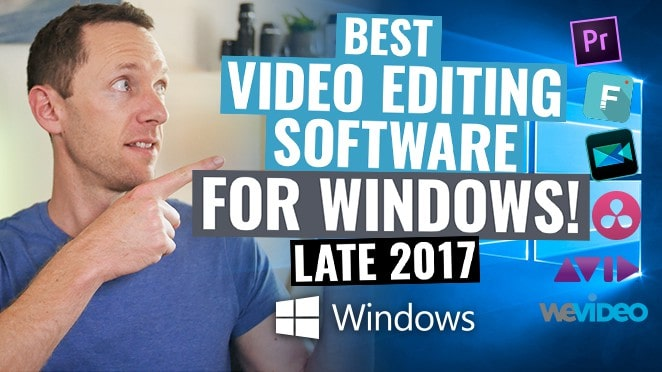 Best Video Editing Software for Windows: Late 2017 Review! - Public Relations