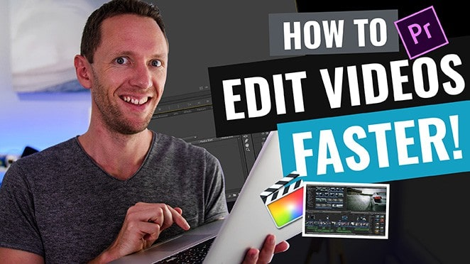 How to edit videos faster - best video editing tips