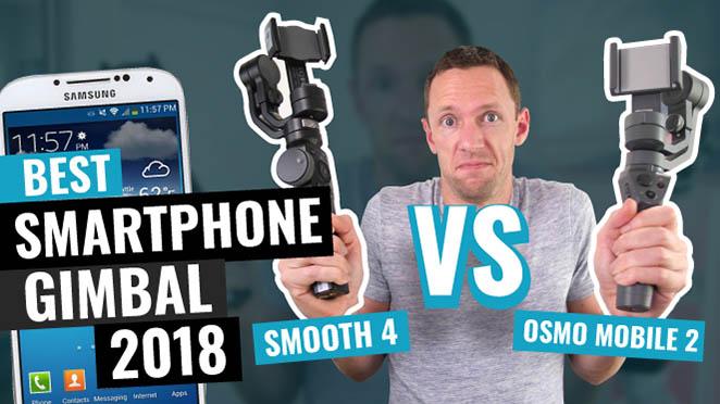 Best Smartphone Gimbal 2018? (Zhiyun Smooth 4 vs Osmo Mobile 2)