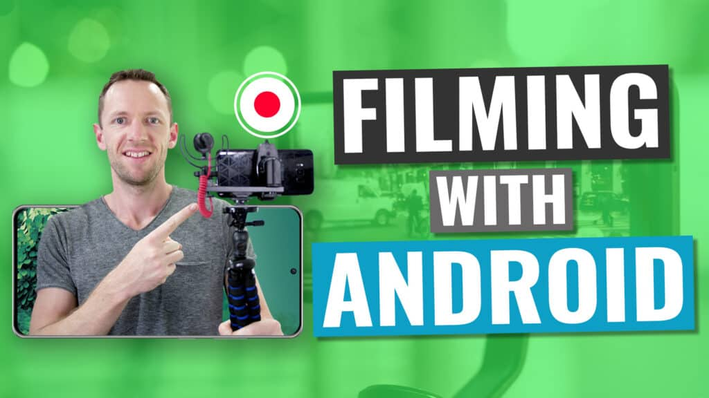 Shoot Professional Videos with an Android Smartphone - COMPLETE Guide!