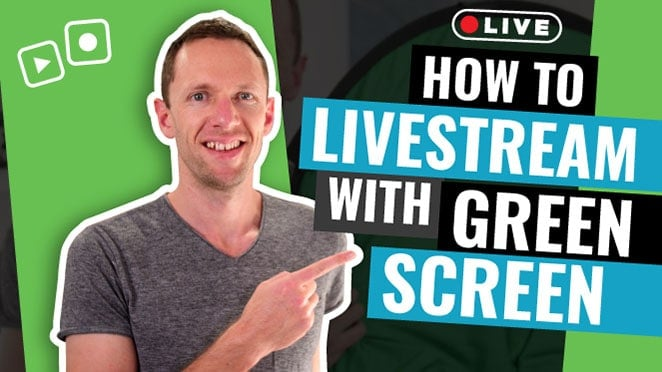 How to livestream with green screen