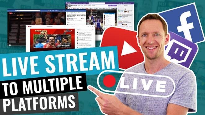 Live stream to multiple platforms
