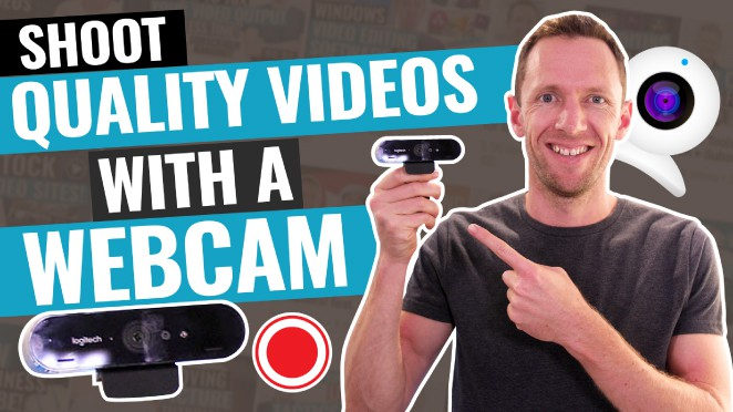 shoot quality videos with a webcam