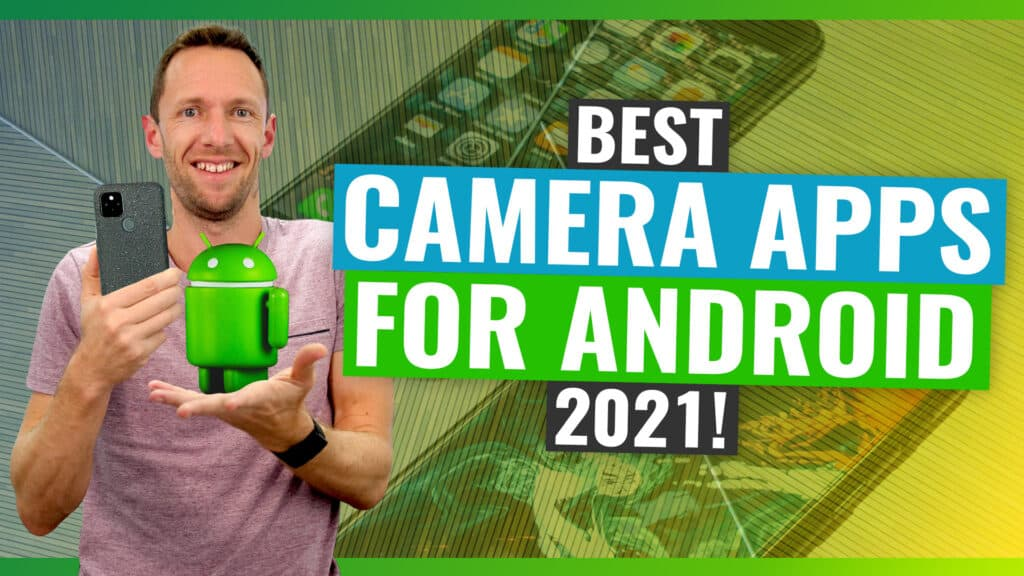 Best Camera App for Android (2021 Review!)