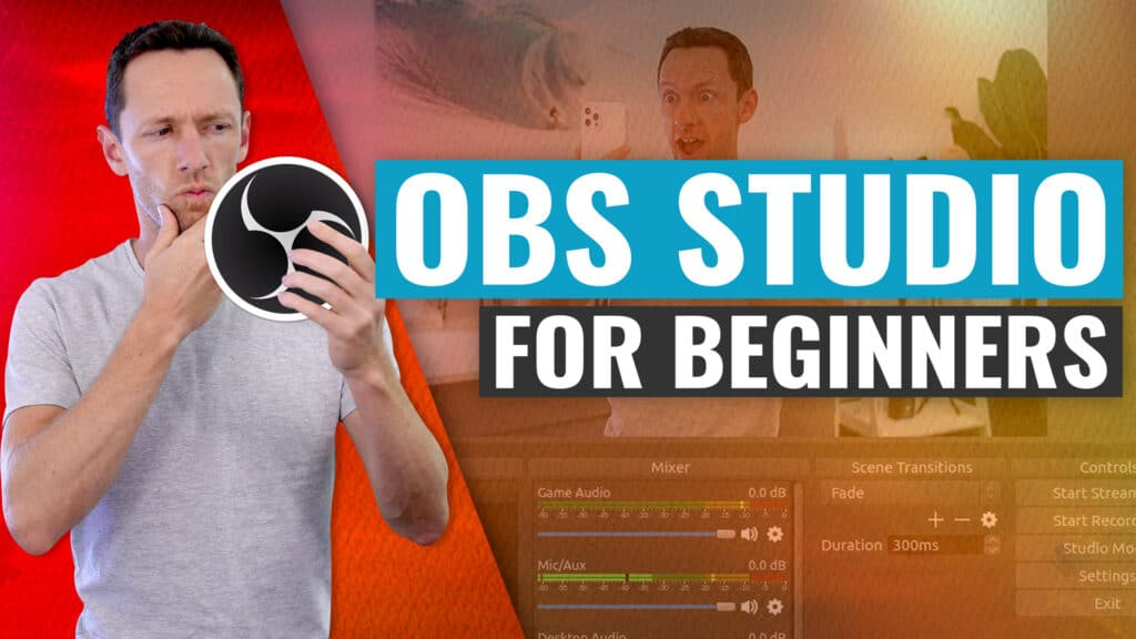 How to Use OBS Studio- Tutorial for Beginners