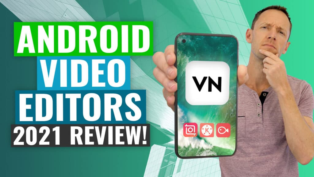 Best Video Editing Apps for Android (2021 Review!)