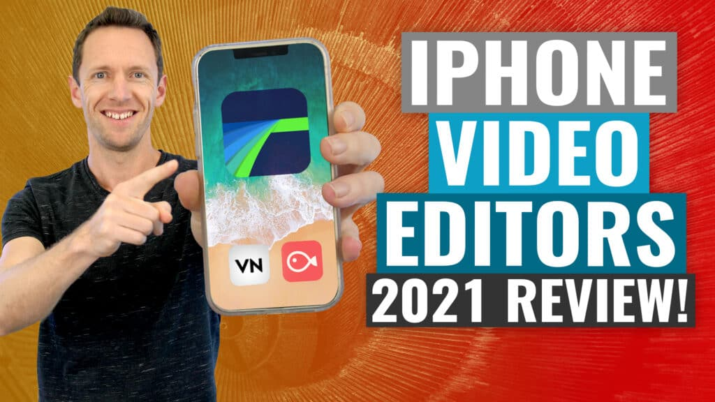 Best Video Editing Apps for iPhone & iPad (2021 Review!)
