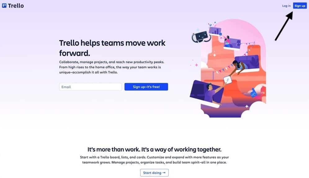 It's easy and free to sign up to Trello