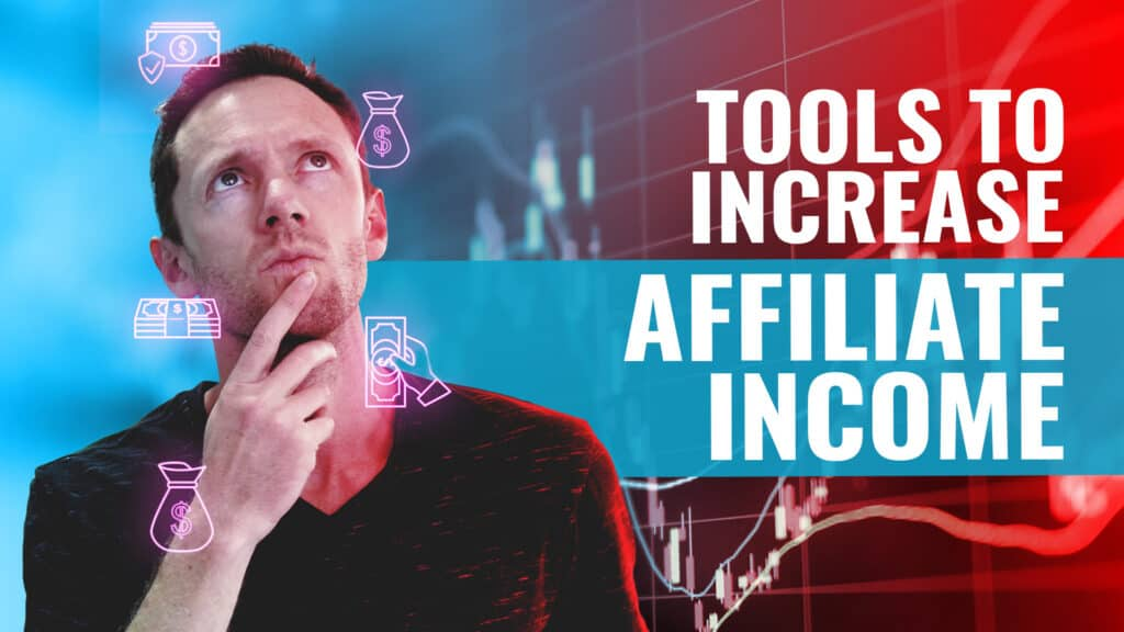 Affiliate Marketing Tools to Increase Your Earnings